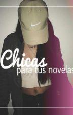 Chicas para tus novelas ❤️ by itsblurrygirlx