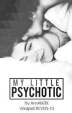 My Little Psychotic by REVEN-13