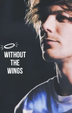 Without the Wings by ___wallflower__