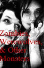 Zombies, Werewolves, and Other Monsters (bvb fan-fic) INCOMPLETE by malmo777