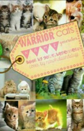 Warrior Cats Name Generator - >> mia - Wattpad