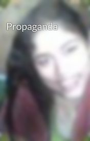 Propaganda by GlydelCayetano
