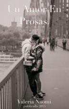 Un amor en prosas. by valerianaomirrs
