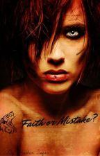 Faith or Mistake? by Heather151
