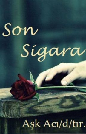 SON SİGARA by nursalkimi