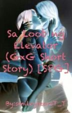 Sa Loob ng Elevator (GxG Short Story) [SPG] by smileytearsT_T