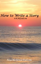 How to write a story//On hold. by KMFalcon