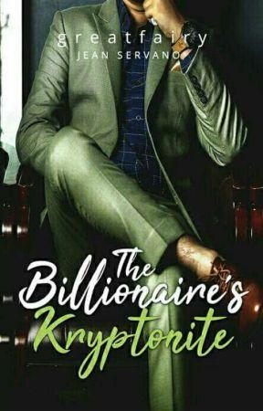 The Billionaire's Kryptonite [REVISED] by greatfairy