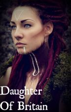Daughter of Britain (Roman Britain story) by Happilyneverafters