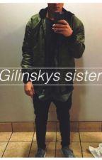 Gilinskys Sister (Omaha boys and magcon fanfiction) by AjDagger