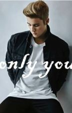 ONLY YOU by My11justy