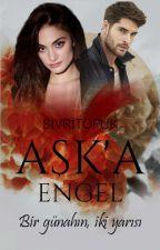 Aşk'a Engel by sivritopuk