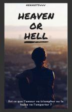 Heaven or Hell ? [ TERMINE ] by Nekketsuuu