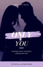 ONLY YOU by JessicaLayantara