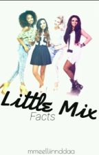 Little mix facts by mmeelliinnddaa