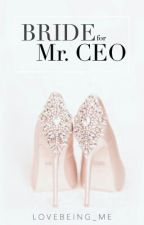 Bride for Mr.CEO by lovbeing_me