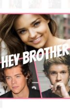 Hey brother {One Direction} by OD-fanfiction