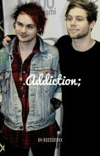 Addiction; (m.g.c+l.r.h) by Rossanaxx