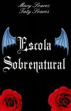 Escola Sobrenatural (Revisado) by franzinhagama