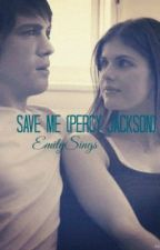 Save me (Percy Jackson love story) by EmilySings