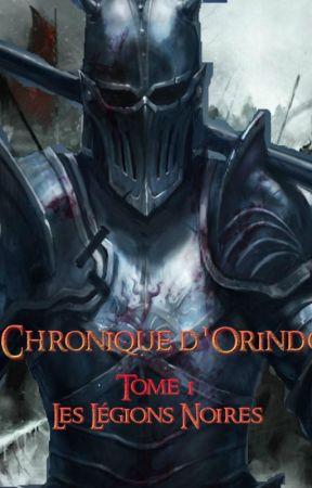 Les chroniques d'Orindor Tome 1 : Les Légions Noires by chris2406