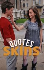    Quotes Skins    by harrymxmories