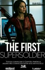 The First Supersoldier #Wattys2016 by tnkerftme