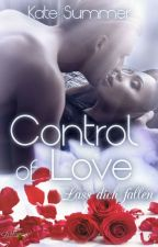 Control of Love - Lass dich fallen, Band 2 by LovesControl