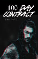 100 Day Contract -Roman Reigns Fanfic- by Krisyahmazing