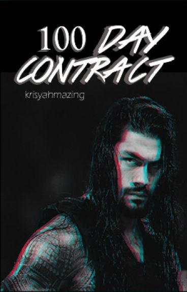 100 Day Contract -Roman Reigns Fanfic-