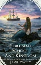 Fioressent School and Kingdom by Jamilewatty