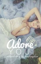Adore You by laughingdiva