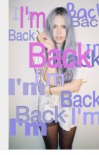 I'm back ( sequel to The SnapBack Girl ) by whitefloral