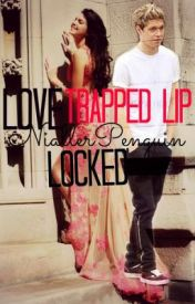 Love Trapped Lip Locked (A One Direction Fan Fiction) Completed by IGotDirtyMouth