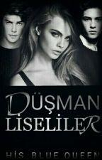 Düşman Liseliler by His_Blue_Queen