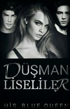 Düşman Liseliler by His_Blue_Queen