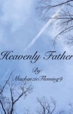 Heavenly Father by MackenzieFleming9