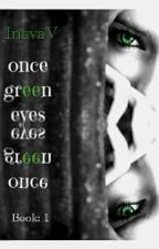 Once Green Eyes by InavaV