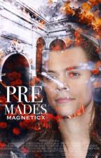 PREMADES by magneticx