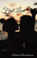 First love by denisabarbulescu