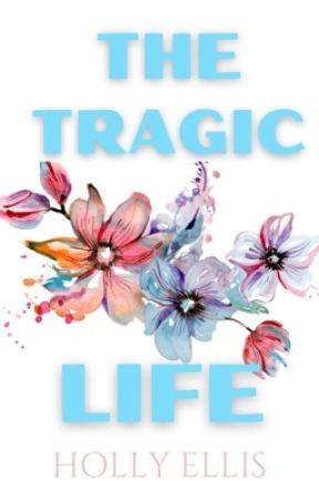 The Tragic Life by HTEllis