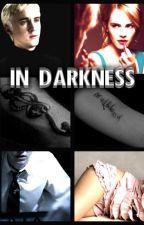 In Darkness | dramione by unicorninhogwarts24