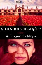 A Era dos Dragões I: A Marca do Dragão #Wattys2016 by Nikahgreenleaf