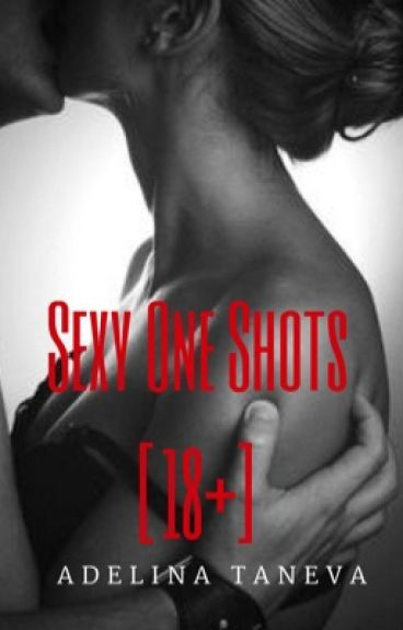 Sexy One Shots [18+]