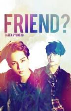 Friend? ×Kaisoo× by baeklinbae