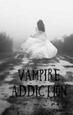 vampire addiction by lovetheweird
