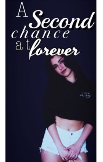 A second chance at forever  (Lauren/You)