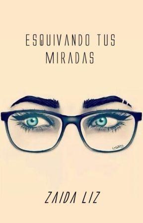 Esquivando tus miradas by zaida_liz