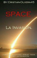 Space: La Invasión. by Cristian-Olvera45