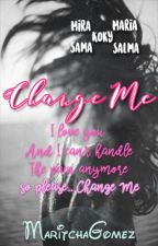 Change Me by MaritchaRomel